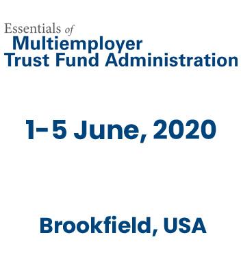Essentials Of Multiemployer Trust Fund Administration